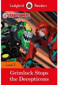 Transformers: Grimlock Stops the Decepticons - Ladybird Readers Level 2