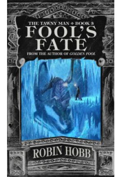 Fool's Fate : The Tawny Man Trilogy Book III