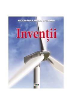 Invenţii. Enciclopedia pentru toți copiii