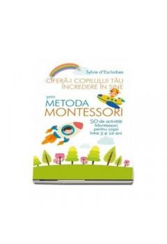 Oferă-i copilului tău încrederea în sine prin metoda Montessori