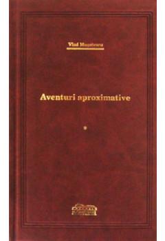 Aventuri aproximative. Vol.1+2+3+4 (Colecția Adevărul de Lux)