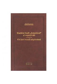 """Unchiul Andi """"detectivul"""" și nepoții săi / Cei trei veseli năpârstoci"""