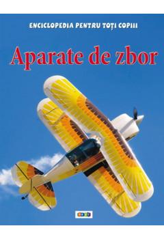 Aparate de zbor. Enciclopedia pentru toți copiii