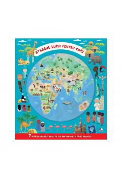 Atlasul lumii pentru copii. 7 hărți uriașe și sute de informații fascinante