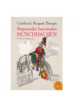 Aventurile Baronului Münchhausen. Cu ilustrații de Gustave Doré [Carte Electronică]