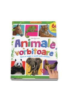 Animale vorbitoare. 60 de sunete de animale