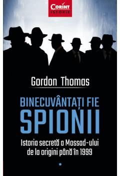 Binecuvântați fie spionii. Istoria secretă a Mossad-ului de la origini până în 1999