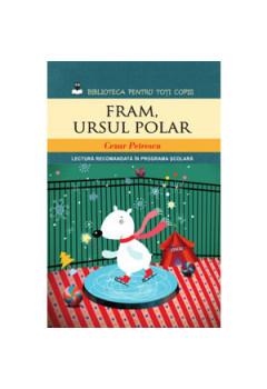 Fram, Ursul Polar Colecţia Biblioteca pentru Toţi Copiii