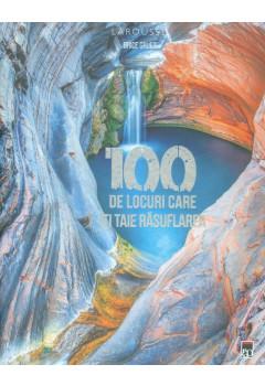 100 de locuri care îți taie răsuflarea