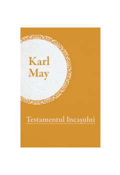 Colecția Karl May Vol. 16. Testamentul Incașului [eBook]
