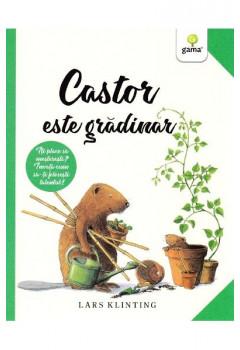Castor este grădinar