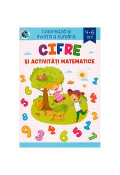 Colorează și învață a număra Cifre și activități matematice 4-6 ani