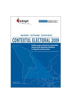 Contextul Electoral 2009: Studiu Asupra Cadrului şi Contextului Electoral din Republica Moldova în Alegerile Parlamentare [eBook]