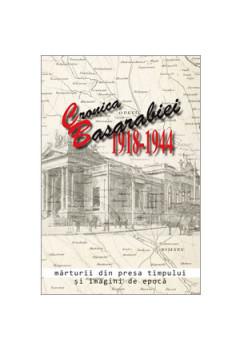 Cronica Basarabiei 1918-1944: Mărturii din Presa Timpului și Imagini de Epocă [Carte Electronică]