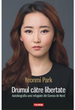 Drumul către Libertate. Autobiografia unei refugiate din Coreea de Nord
