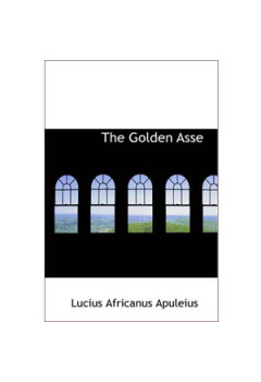 The Golden Asse [eBook]