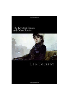 The Kreutzer Sonata and Other Stories [eBook]