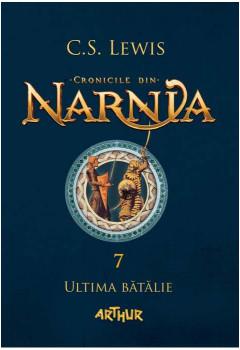 Cronicile din Narnia. Vol.7 Ultima bătălie
