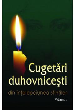 Cugetări Duhovniceşti. Vol. I