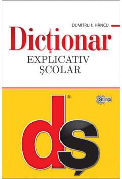 Dicționar explicativ şcolar [Copertă tare]