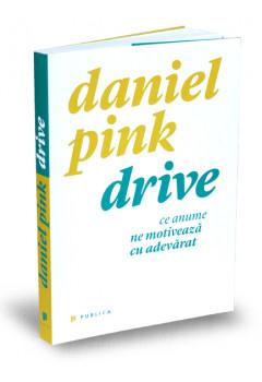 Drive. Ce Anume ne Motivează cu Adevărat