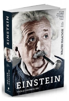 Einstein, viata si universul sau