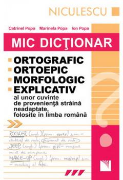 Mic dicționar ortografic, ortoepic, morfologic și explicativ al unor cuvinte de proveniență străină neadaptate, folosite în limba română