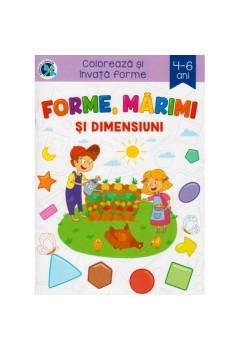 Colorează și învață forme Forme, mărimi și dimensiuni 4-6 ani