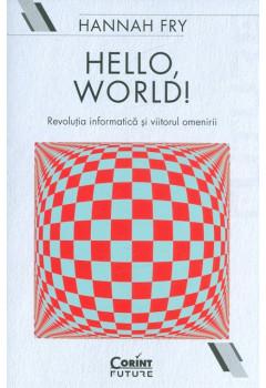 Hello, world! Revoluția informatică și viitorul omenirii