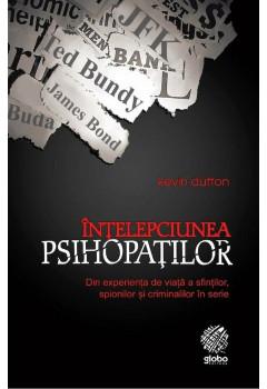 Înțelepciunea Psihopaților, Din experiența de viață a sfinților, spionilor și criminalilor în serie