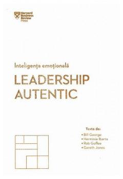 Inteligenta emotionala. Leadership autentic
