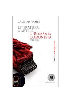 Literatura şi Artele în România Comunistă 1948-1953 [Carte Electronică]