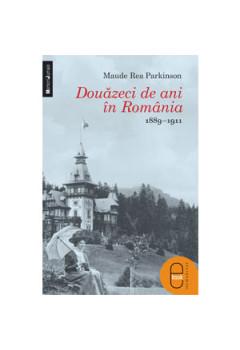 Douăzeci de ani în România 1889–1911 [Carte Electronică]