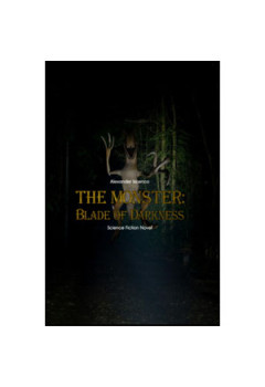 The Monster: Blade of Darkness. Science-fiction Novel [eBook]