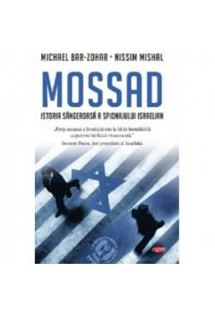 MOSSAD ISTORIA SANGEROASA A SPIONAJULUI ISRAELIAN CARTE PENTRU TOTI