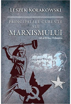 Principalele curente ale marxismului (vol. III - Prăbușirea)