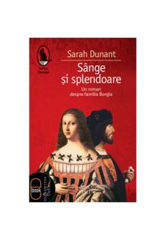 Sânge şi Splendoare. Un Roman despre Familia Borgia [eBook]
