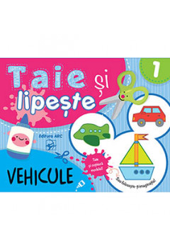 "Vehicule. Seria ""Taie și Lipește"" (2-4 ani)"