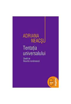 Tentaţia Universalului. Studii de Filosofie Românească [eBook]