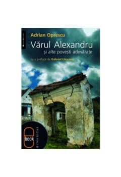 Vărul Alexandru și Alte Povestiri Adevărate [eBook]