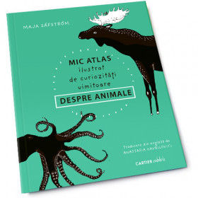 Mic atlas ilustrat de curiozități uimitoare despre animale