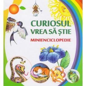 Curiosul Vrea să Știe. Minienciclopedie