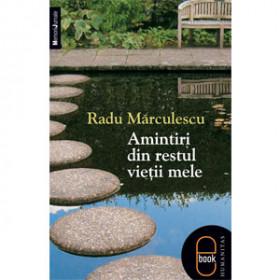 Amintiri Din Restul Vieţii Mele [Carte Electronică]