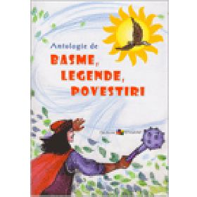 Antologie de Basme, Legende şi Povestiri