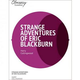 The Strange Adventures of Eric Blackburn [eBook]
