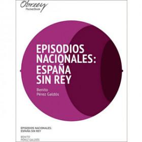 Episodios Nacionales: España sin Rey [eBook]