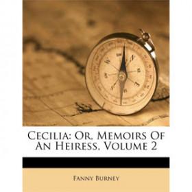 Cecilia, Or Memoirs of an Heiress Volume 2 [eBook]