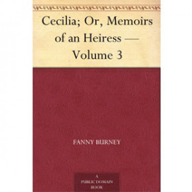 Cecilia, Or Memoirs of an Heiress Volume 3 [eBook]