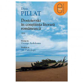 Dostoievski în Conștiinţa Literară Românească [Carte Electronică]