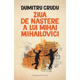 Ziua de Nastere a lui Mihai Mihailovici ( Carte cu Autograf)